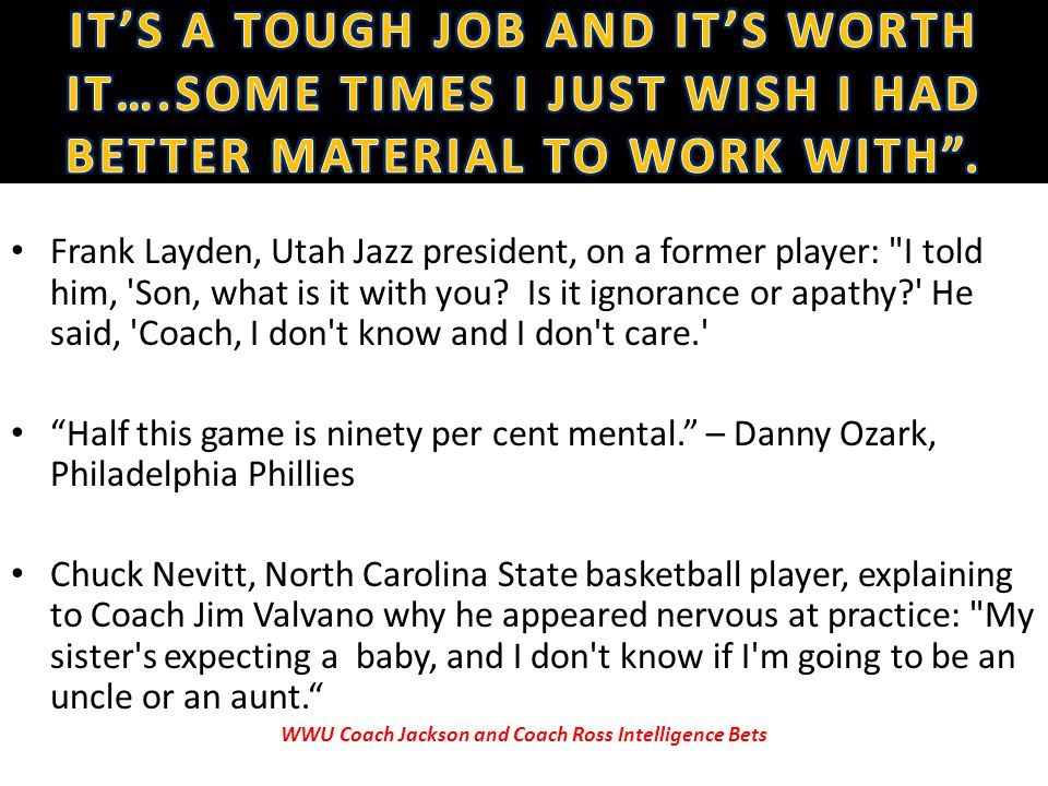 Frank Layden, Utah Jazz president, on a former player: