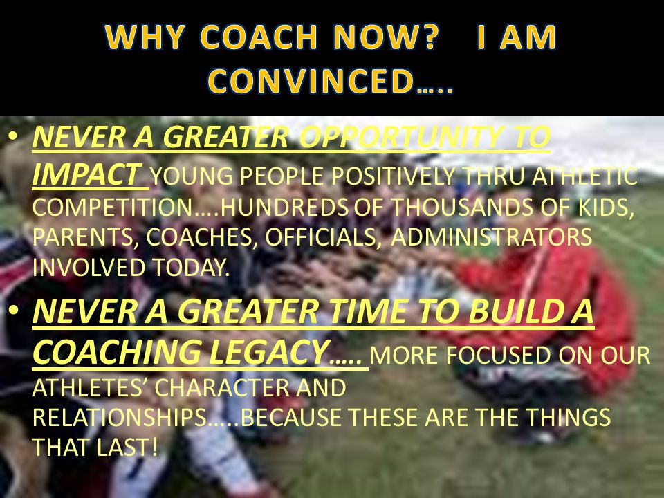 NEVER A GREATER OPPORTUNITY TO IMPACT YOUNG PEOPLE POSITIVELY THRU ATHLETIC COMPETITION….HUNDREDS OF THOUSANDS OF KIDS, PARENTS, COACHES, OFFICIALS, A