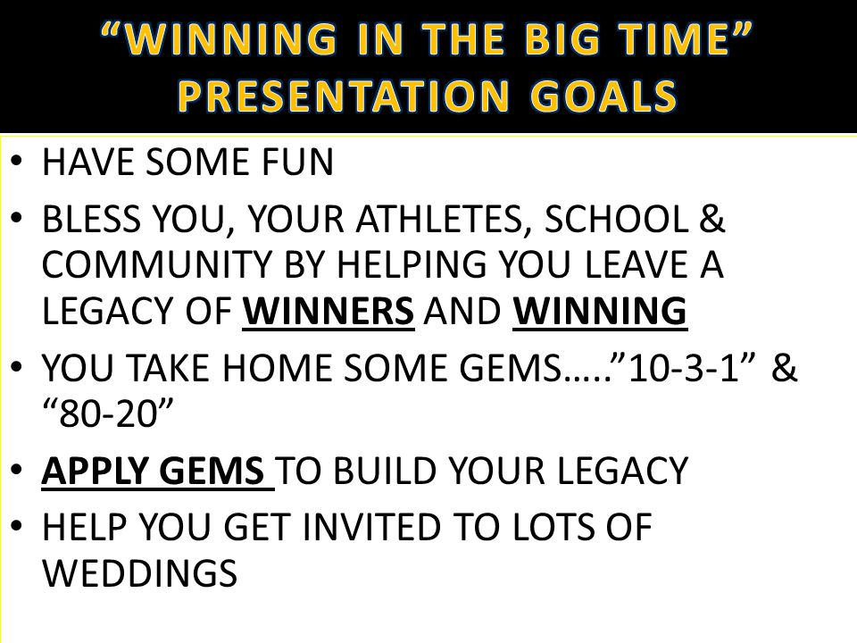 HAVE SOME FUN BLESS YOU, YOUR ATHLETES, SCHOOL & COMMUNITY BY HELPING YOU LEAVE A LEGACY OF WINNERS AND WINNING YOU TAKE HOME SOME GEMS…..10-3-1 & 80-