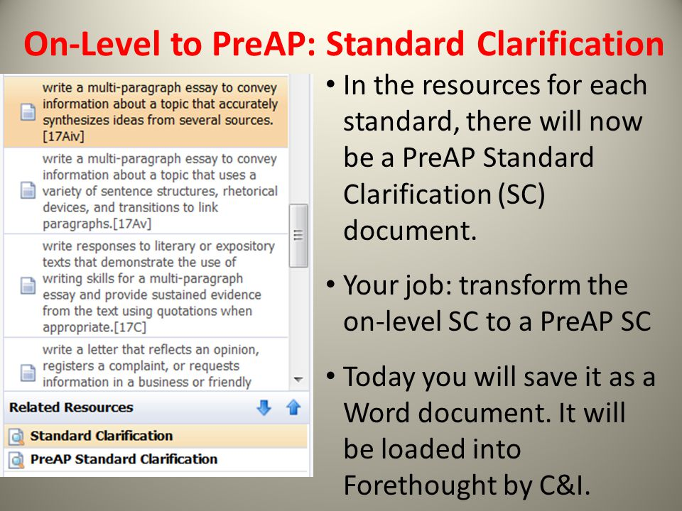 On-Level to PreAP: Standard Clarification In the resources for each standard, there will now be a PreAP Standard Clarification (SC) document.