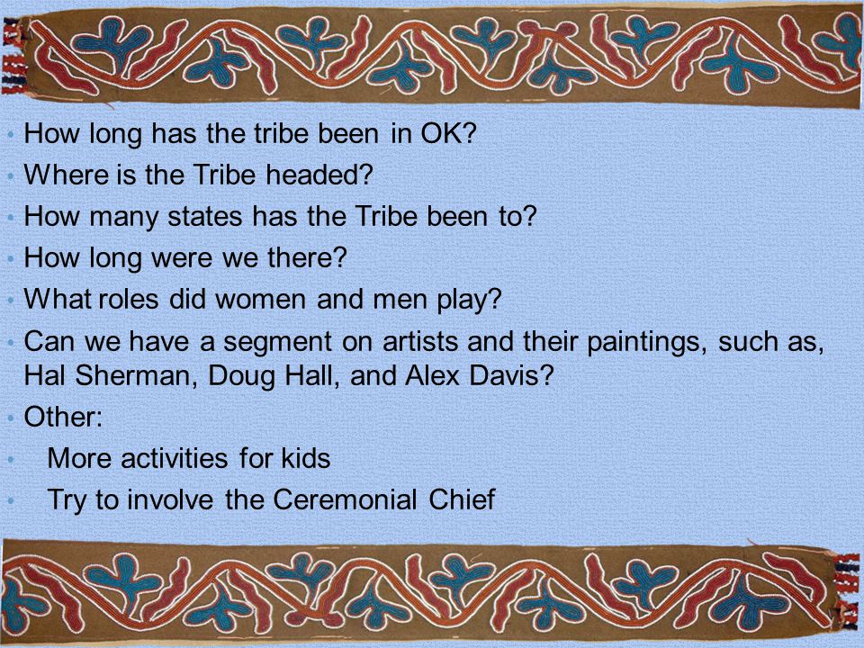 How long has the tribe been in OK. Where is the Tribe headed.