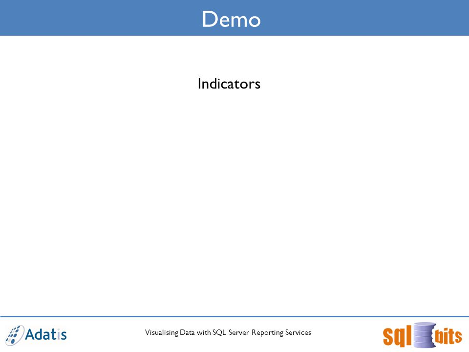Visualising Data with SQL Server Reporting Services Demo Indicators