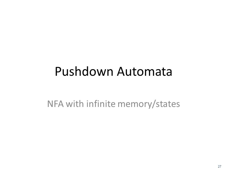 Pushdown Automata NFA with infinite memory/states 27