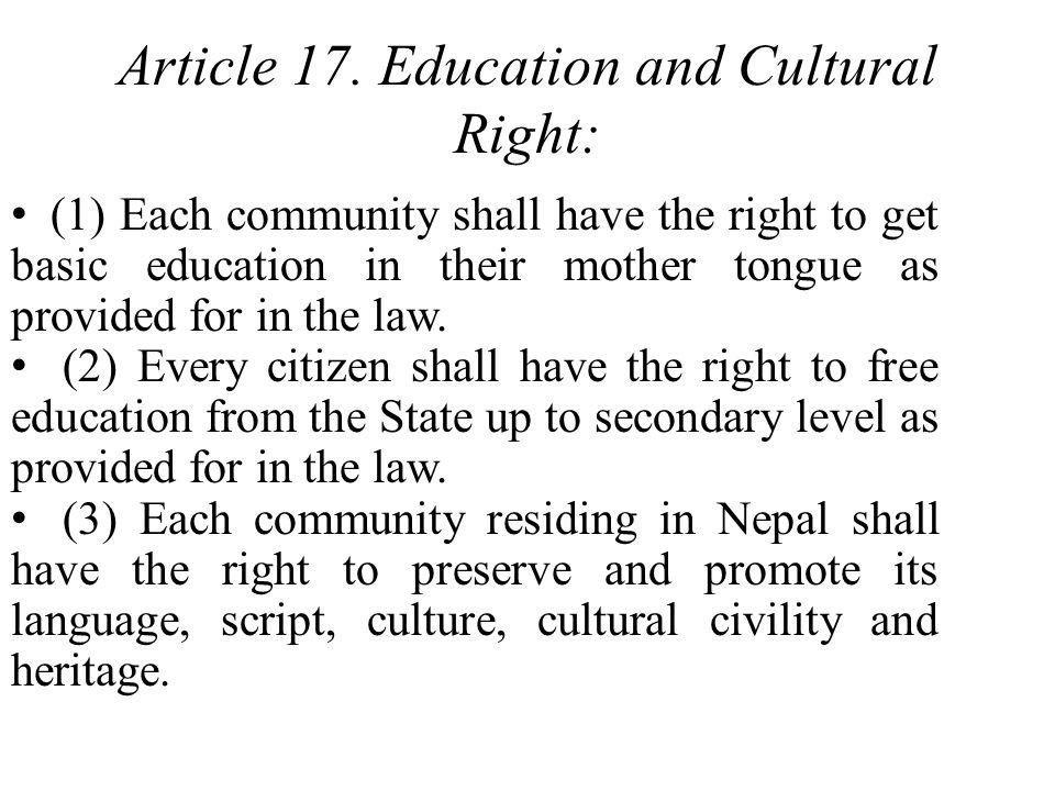 Article 17. Education and Cultural Right: (1) Each community shall have the right to get basic education in their mother tongue as provided for in the