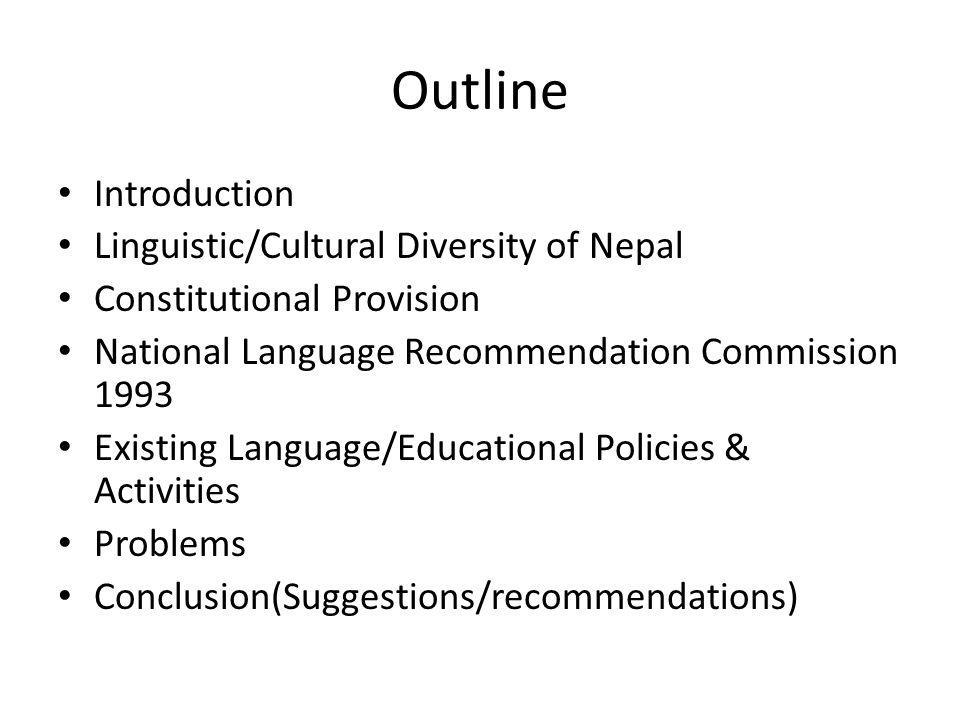 National Languages Policy Recommendation Commission (1993) There should be special department of language at the Royal Nepal Academy and all the academic organizations working with the national languages should get recognition There should be a separate branch at CDC of HMG to deal with the matters of education in the mother tongue In order to make the linguistic data of CBS more reliable, linguist should also be included as experts