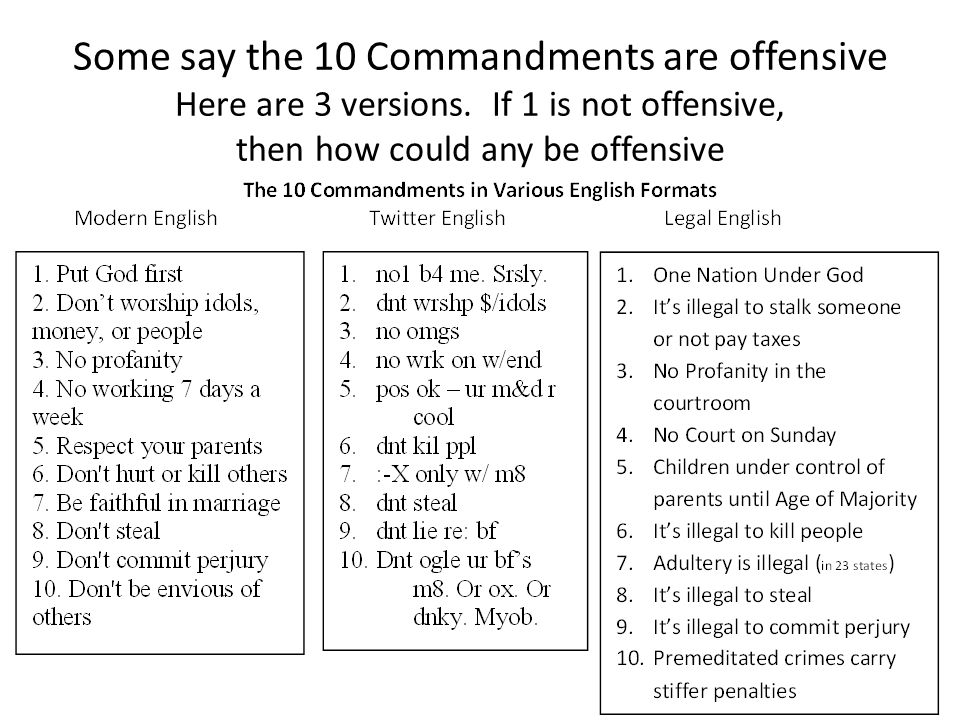 Some say the 10 Commandments are offensive Here are 3 versions. If 1 is not offensive, then how could any be offensive