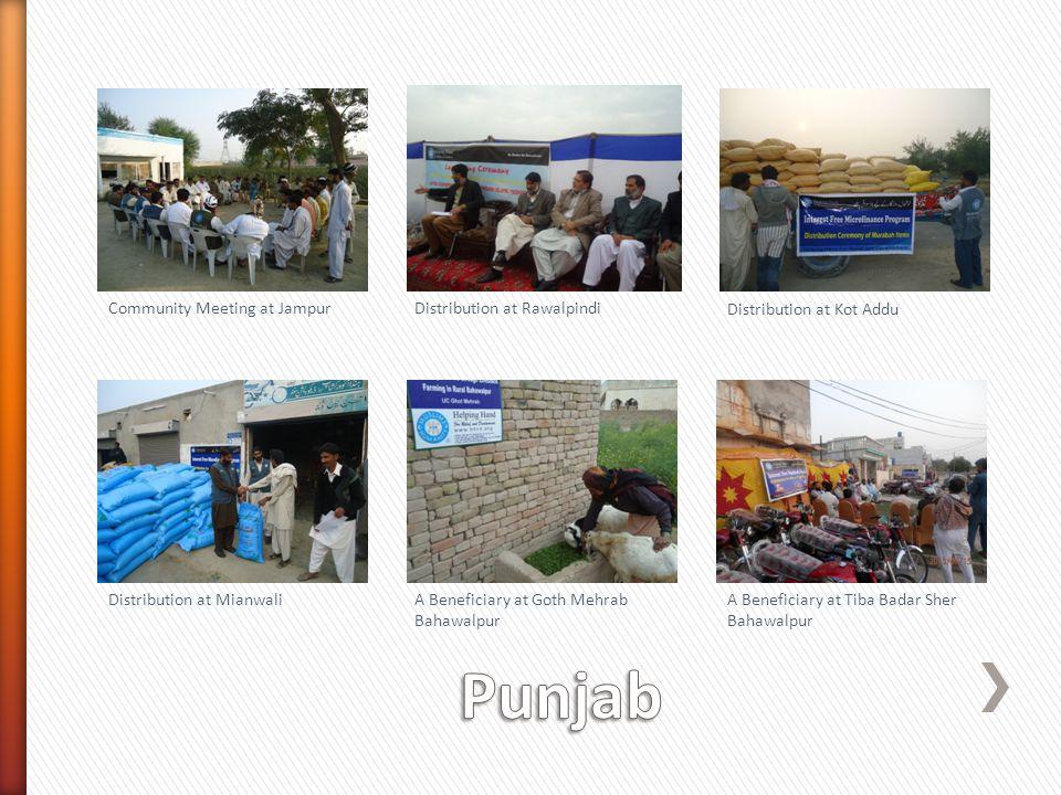 Community Meeting at Jampur Distribution at Kot Addu Distribution at Rawalpindi Distribution at Mianwali A Beneficiary at Goth Mehrab Bahawalpur A Beneficiary at Tiba Badar Sher Bahawalpur