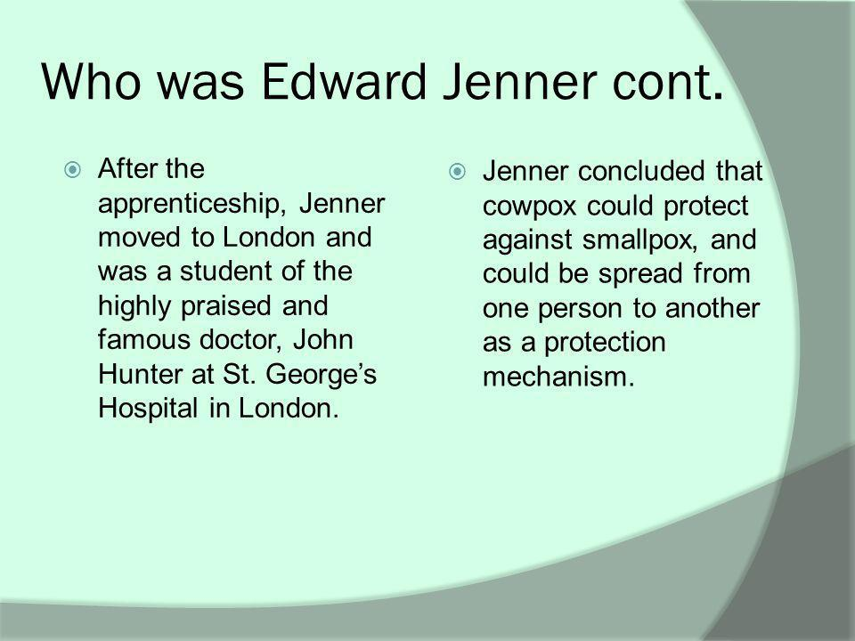 Who was Edward Jenner cont.