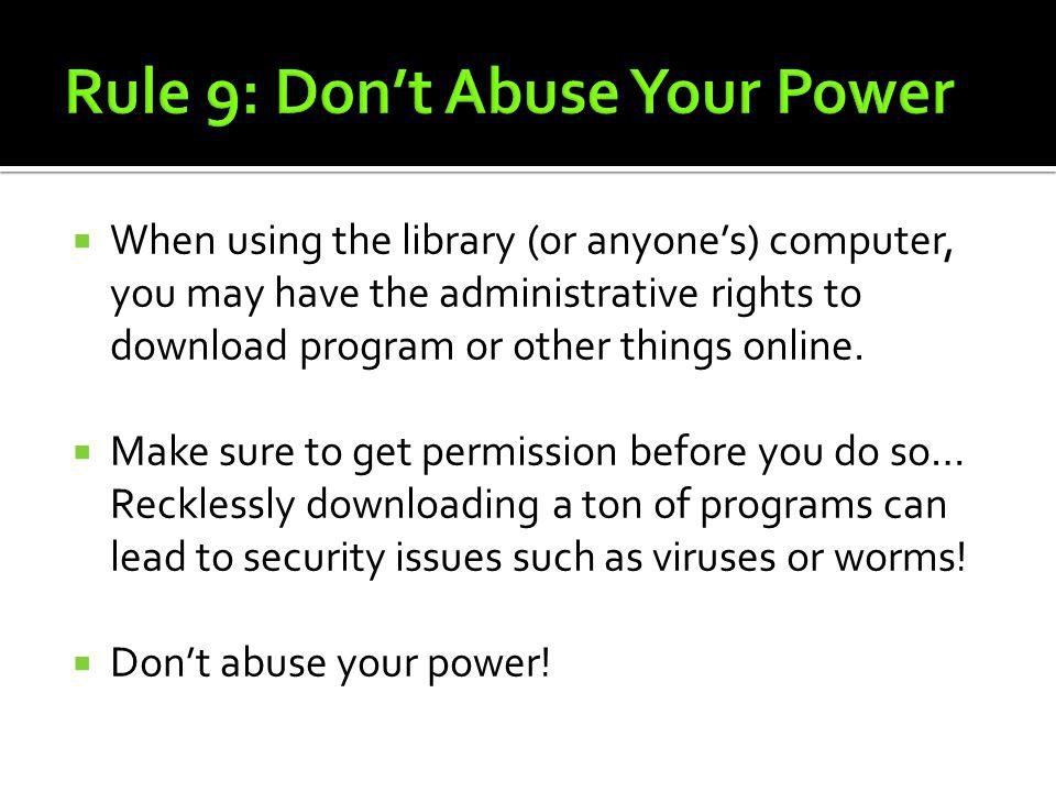 When using the library (or anyones) computer, you may have the administrative rights to download program or other things online. Make sure to get perm