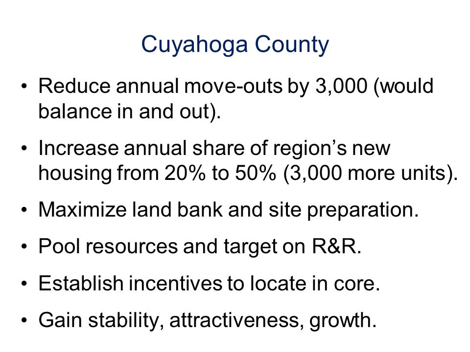 Cuyahoga County Reduce annual move-outs by 3,000 (would balance in and out).