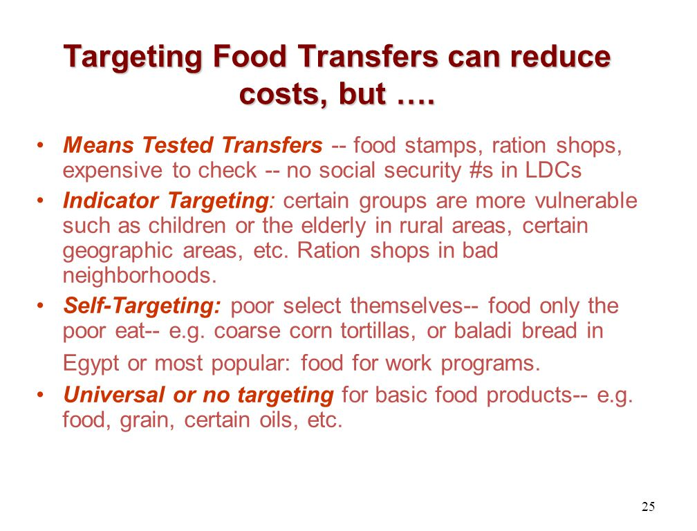 Targeting Food Transfers can reduce costs, but ….