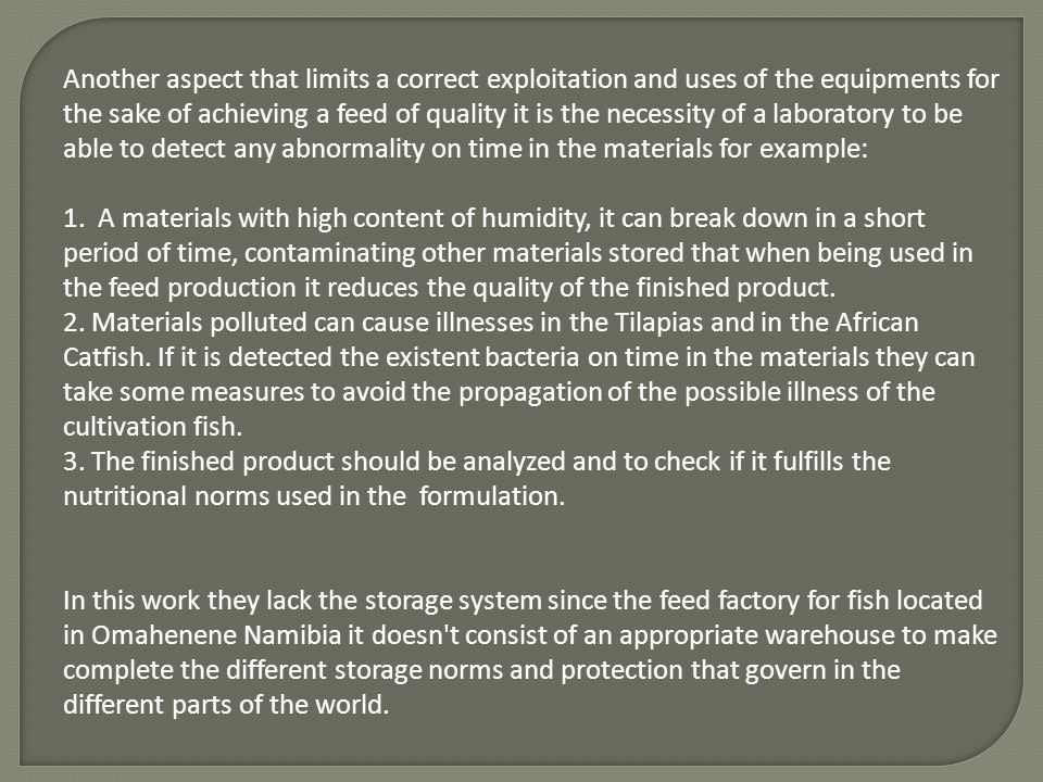 Another aspect that limits a correct exploitation and uses of the equipments for the sake of achieving a feed of quality it is the necessity of a labo