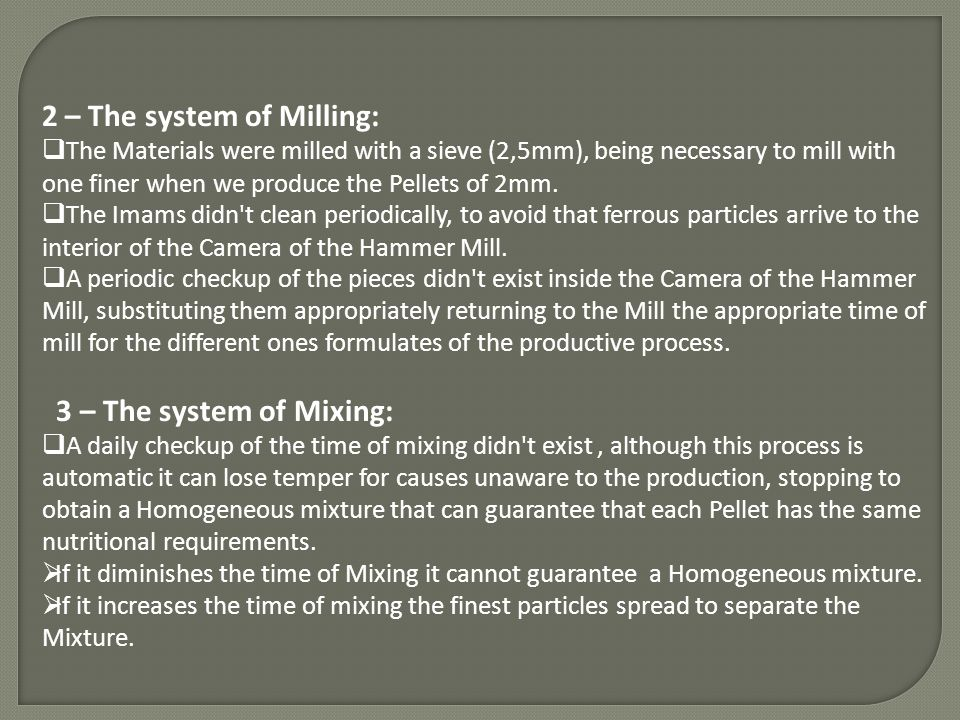 2 – The system of Milling: The Materials were milled with a sieve (2,5mm), being necessary to mill with one finer when we produce the Pellets of 2mm.