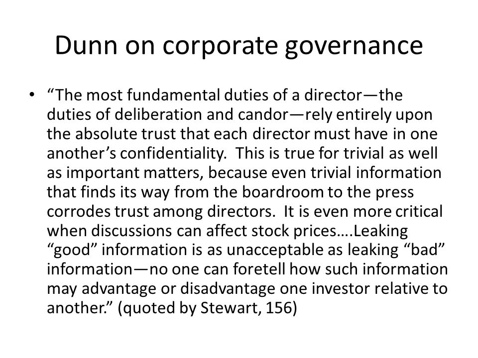 Dunn on corporate governance The most fundamental duties of a directorthe duties of deliberation and candorrely entirely upon the absolute trust that