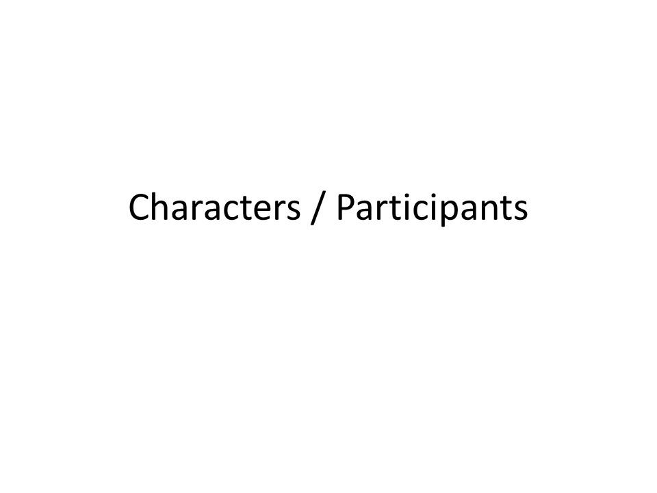 Characters / Participants