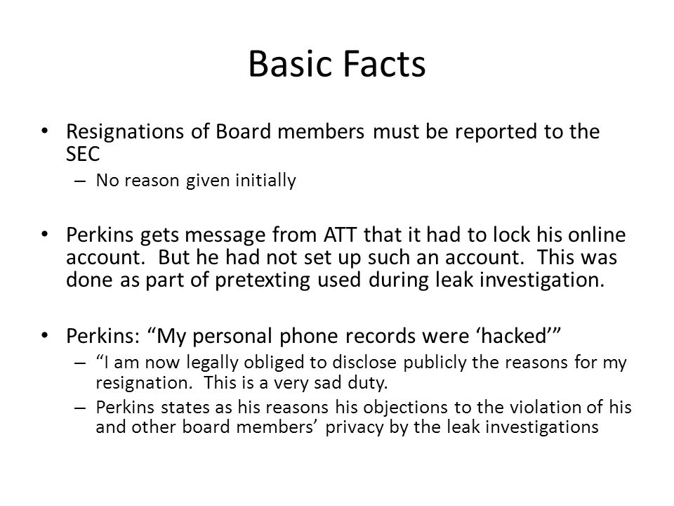 Basic Facts Resignations of Board members must be reported to the SEC – No reason given initially Perkins gets message from ATT that it had to lock hi