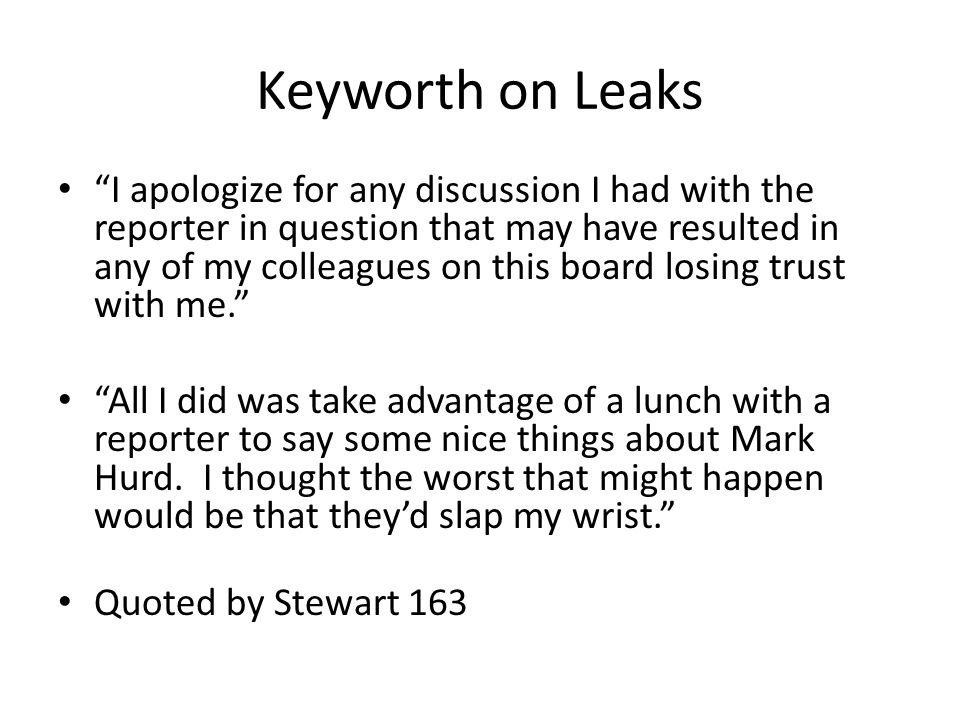 Keyworth on Leaks I apologize for any discussion I had with the reporter in question that may have resulted in any of my colleagues on this board losi