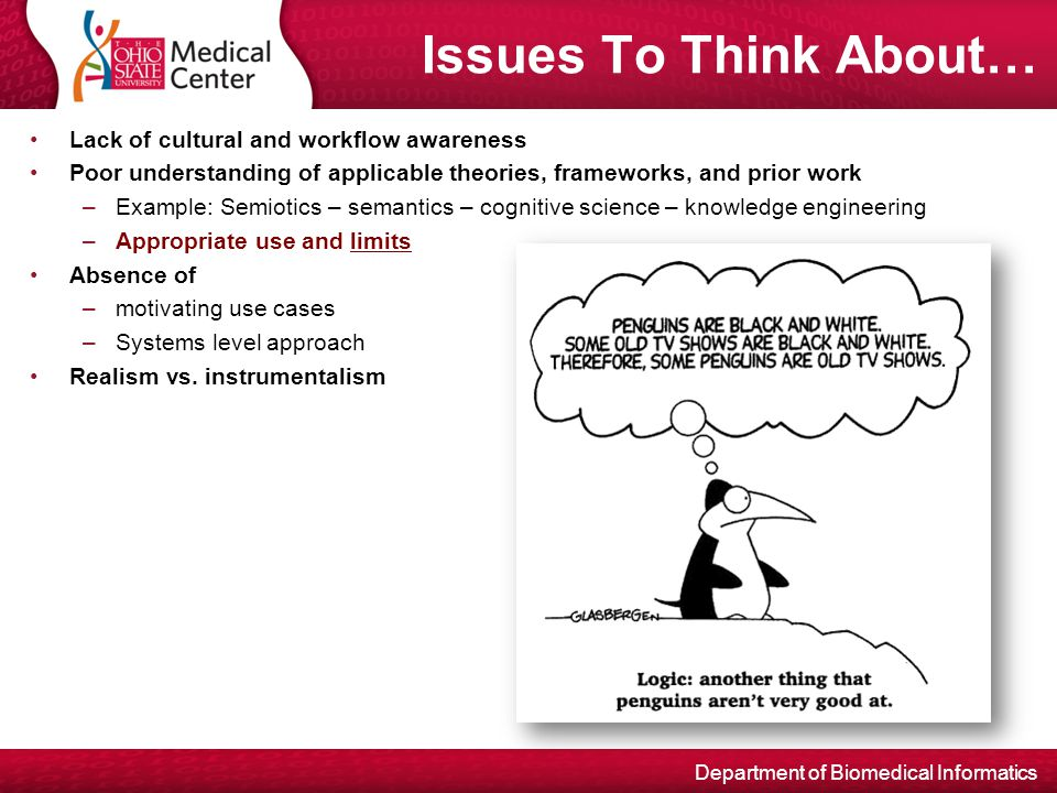 Department of Biomedical Informatics Issues To Think About… Lack of cultural and workflow awareness Poor understanding of applicable theories, framewo