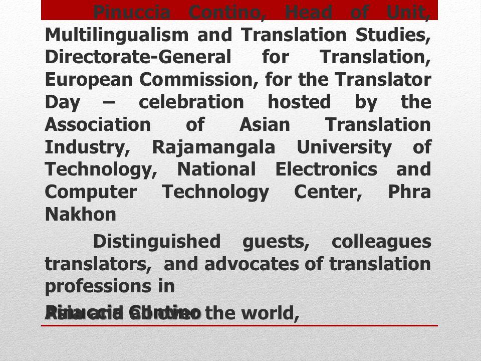 Pinuccia Contino MESSAGE: Pinuccia Contino, Head of Unit, Multilingualism and Translation Studies, Directorate-General for Translation, European Commi