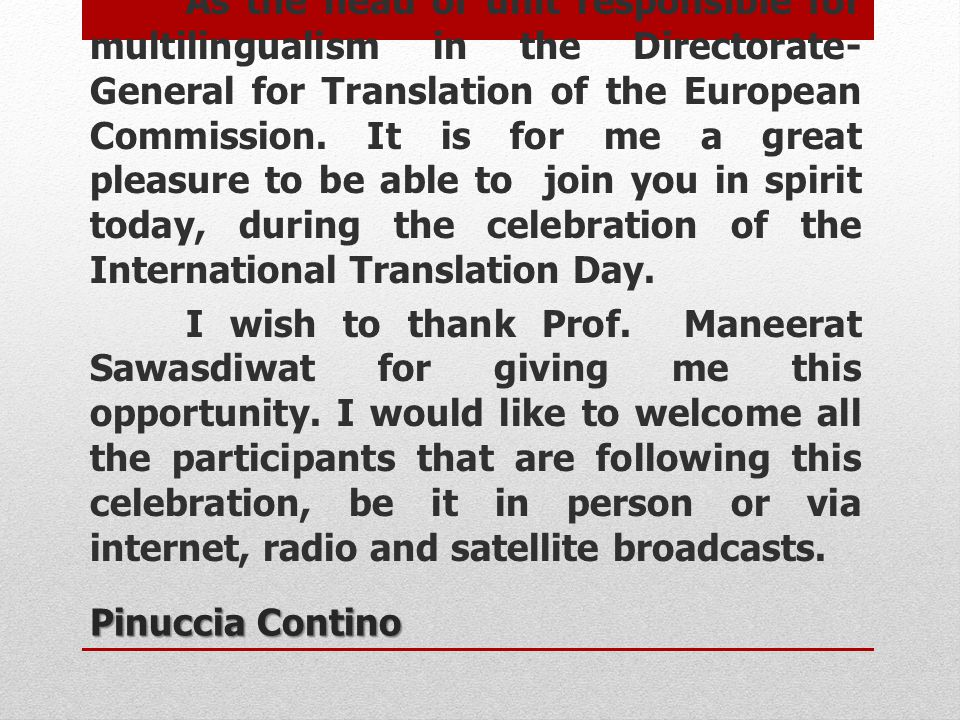 Pinuccia Contino As the head of unit responsible for multilingualism in the Directorate- General for Translation of the European Commission. It is for