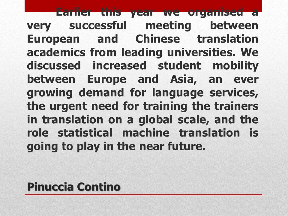 Pinuccia Contino Earlier this year we organised a very successful meeting between European and Chinese translation academics from leading universities
