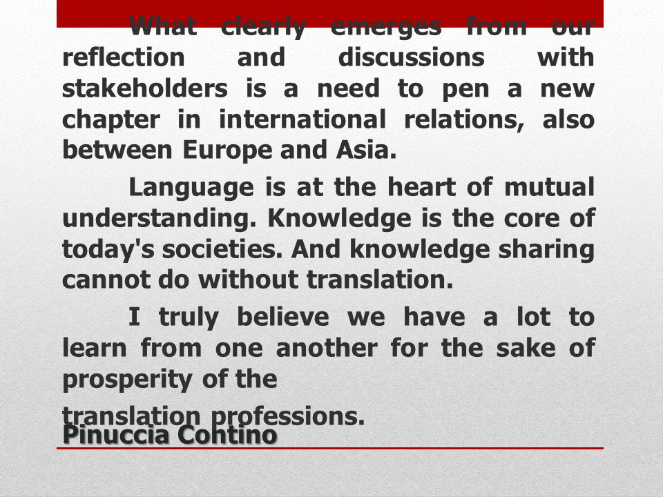 Pinuccia Contino What clearly emerges from our reflection and discussions with stakeholders is a need to pen a new chapter in international relations,