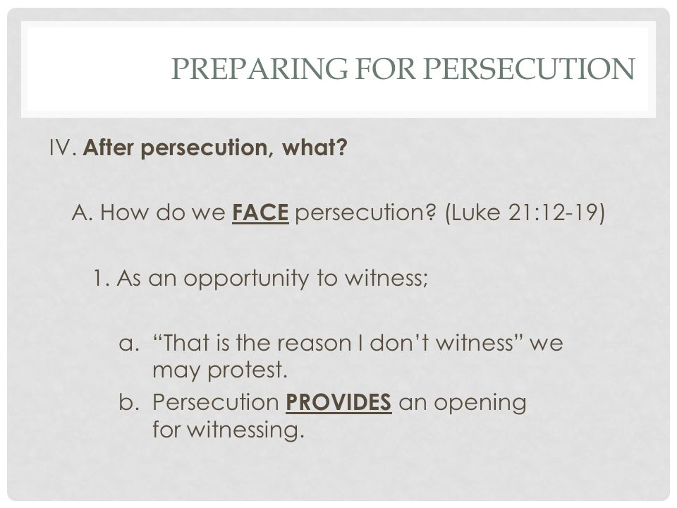 PREPARING FOR PERSECUTION IV. After persecution, what.
