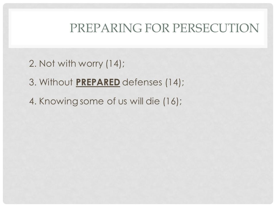 PREPARING FOR PERSECUTION 2.Not with worry (14); 3.