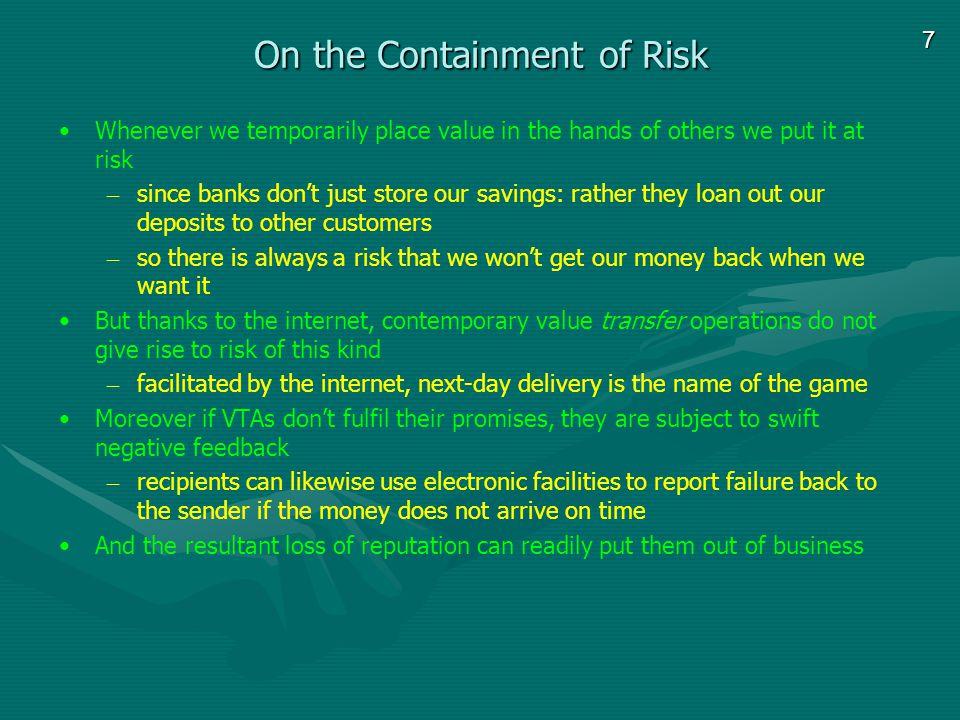 8 The containment of Systemic Risk It follows that the key challenge in transjurisdictional contexts lies elsewhere: – how can VTAs contain the risk of malfeasance amongst themselves.