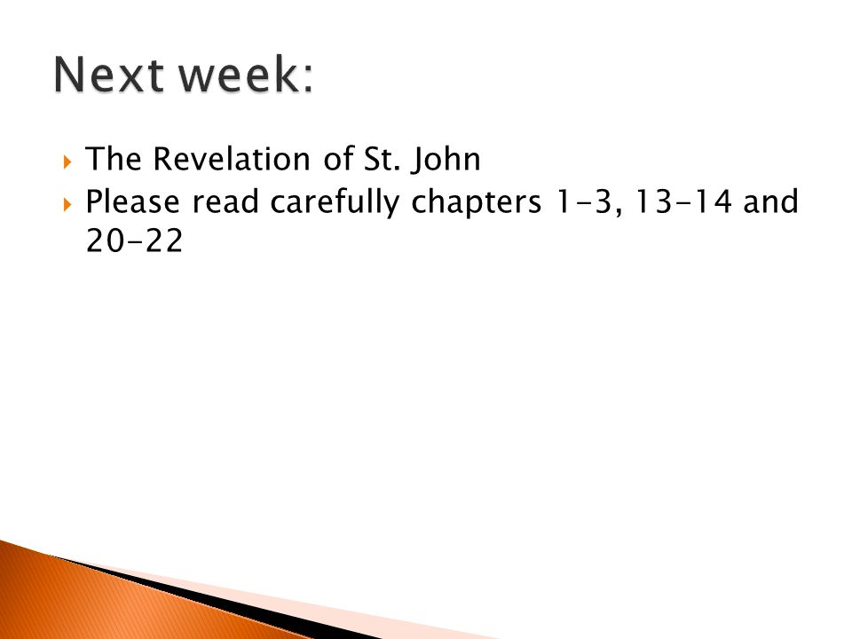 The Revelation of St. John Please read carefully chapters 1-3, 13-14 and 20-22
