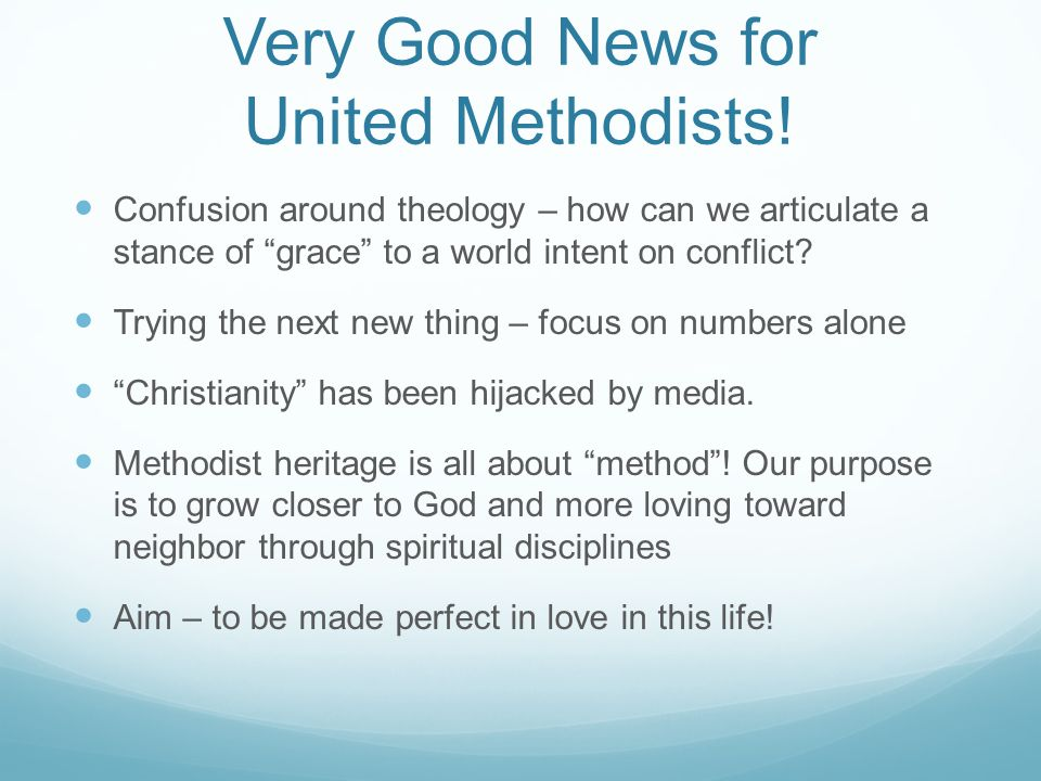 Very Good News for United Methodists! Confusion around theology – how can we articulate a stance of grace to a world intent on conflict? Trying the ne