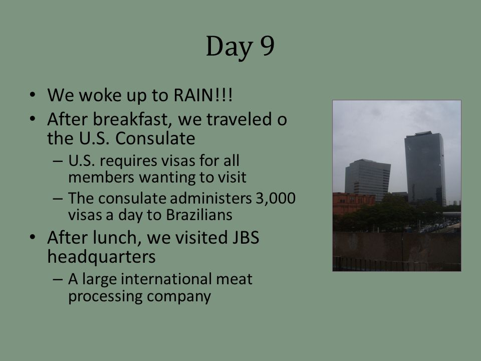 Day 9 We woke up to RAIN!!. After breakfast, we traveled o the U.S.
