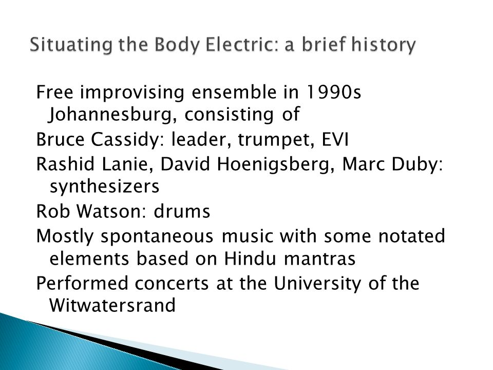Free improvising ensemble in 1990s Johannesburg, consisting of Bruce Cassidy: leader, trumpet, EVI Rashid Lanie, David Hoenigsberg, Marc Duby: synthes