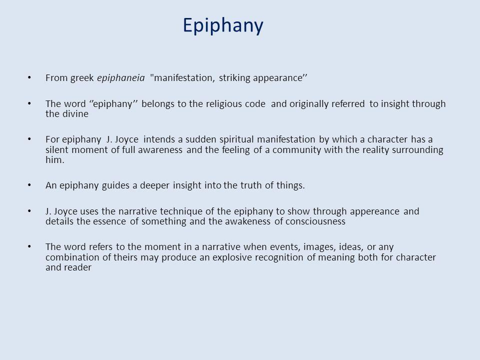 Epiphany From greek epiphaneia