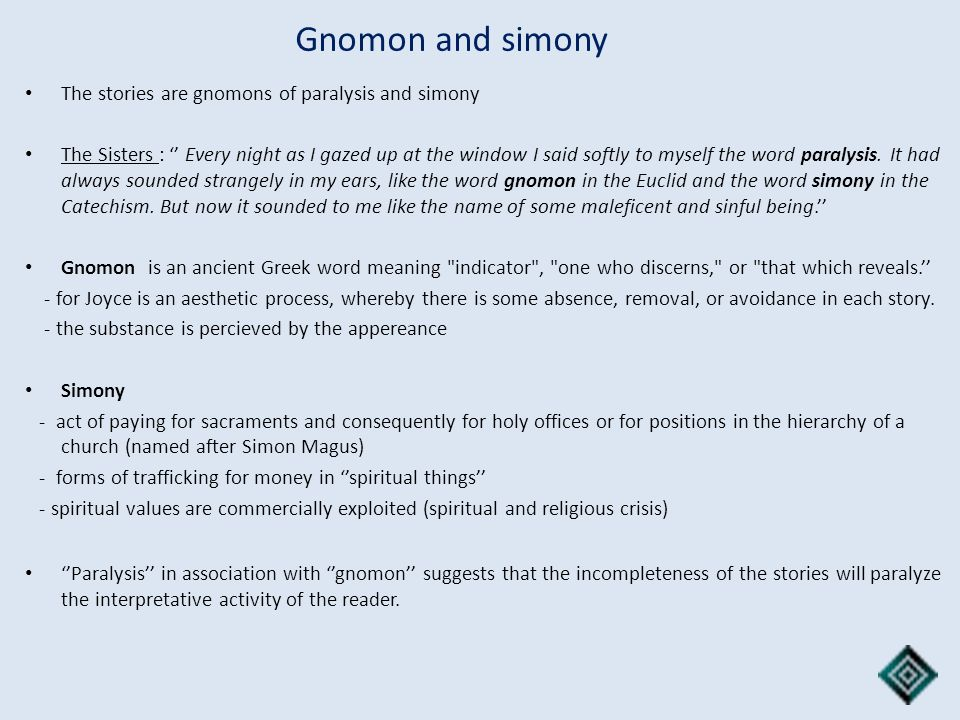 Gnomon and simony The stories are gnomons of paralysis and simony The Sisters : Every night as I gazed up at the window I said softly to myself the wo
