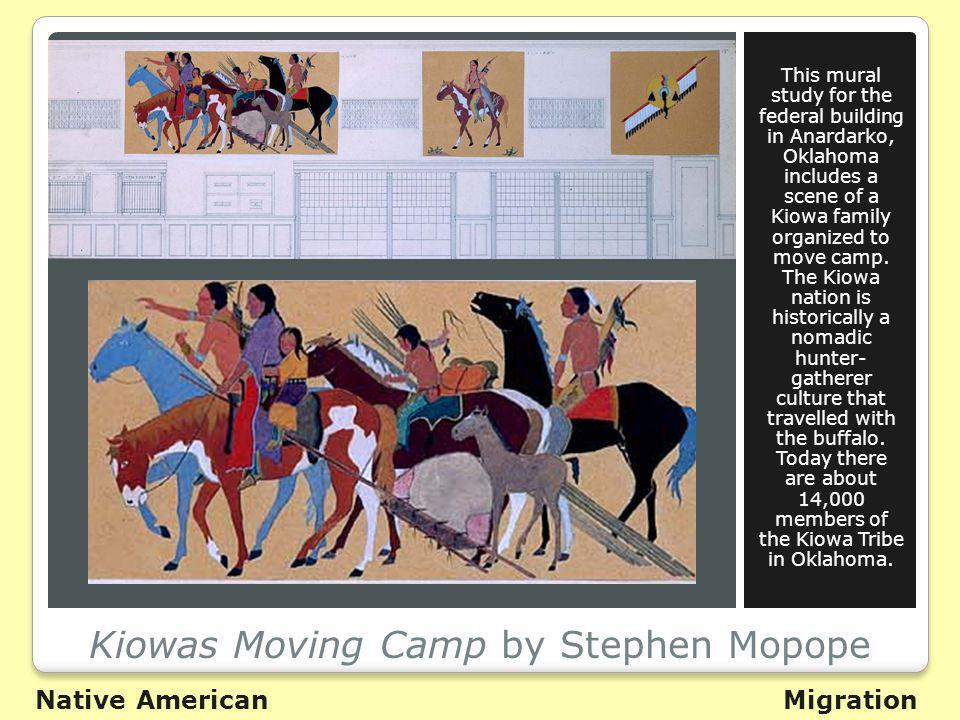 Kiowas Moving Camp by Stephen Mopope This mural study for the federal building in Anardarko, Oklahoma includes a scene of a Kiowa family organized to move camp.
