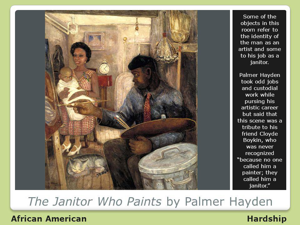 The Janitor Who Paints by Palmer Hayden Some of the objects in this room refer to the identity of the man as an artist and some to his job as a janito