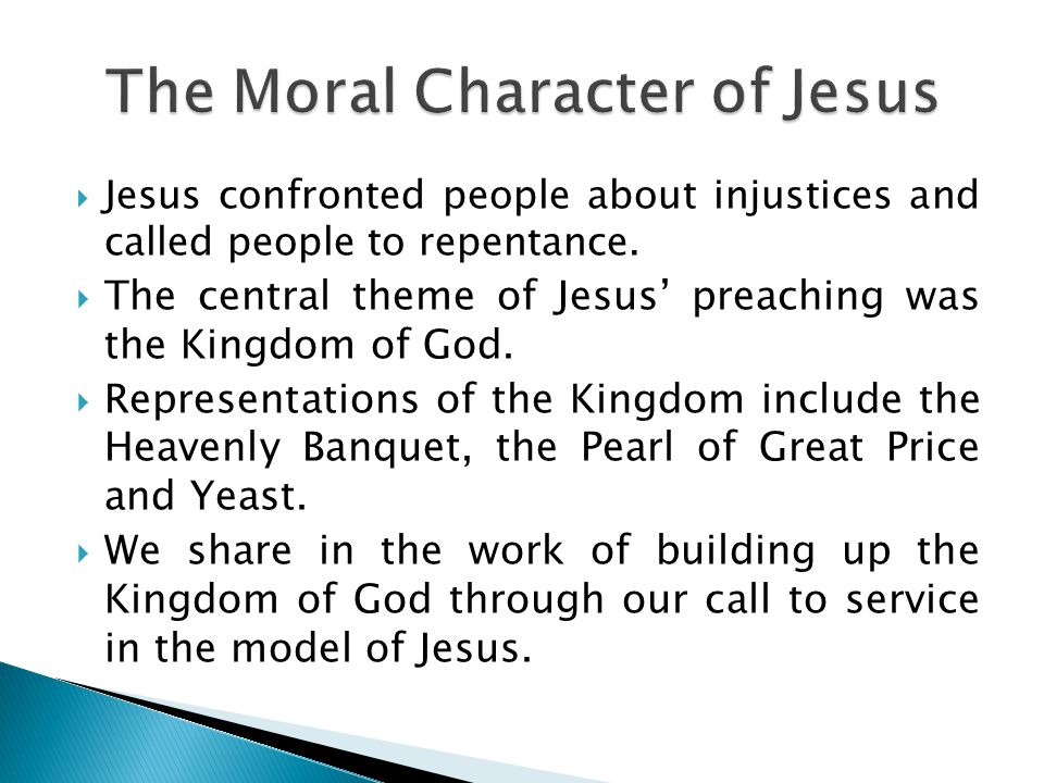 Jesus confronted people about injustices and called people to repentance.