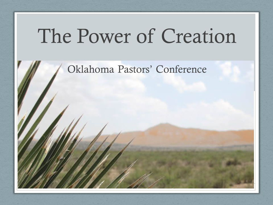 The Power of Creation Oklahoma Pastors Conference