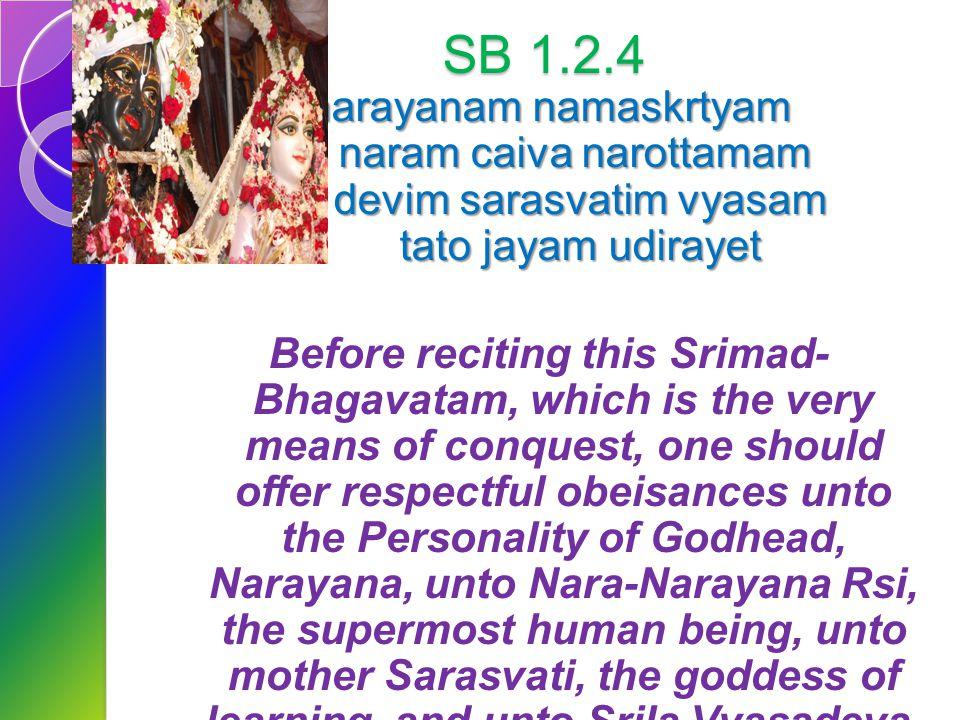 Srimad Bhagavtam 1.10.21-1.10.26 Invocation prayers SB 1.10.21-1.10.26 Session Summary References
