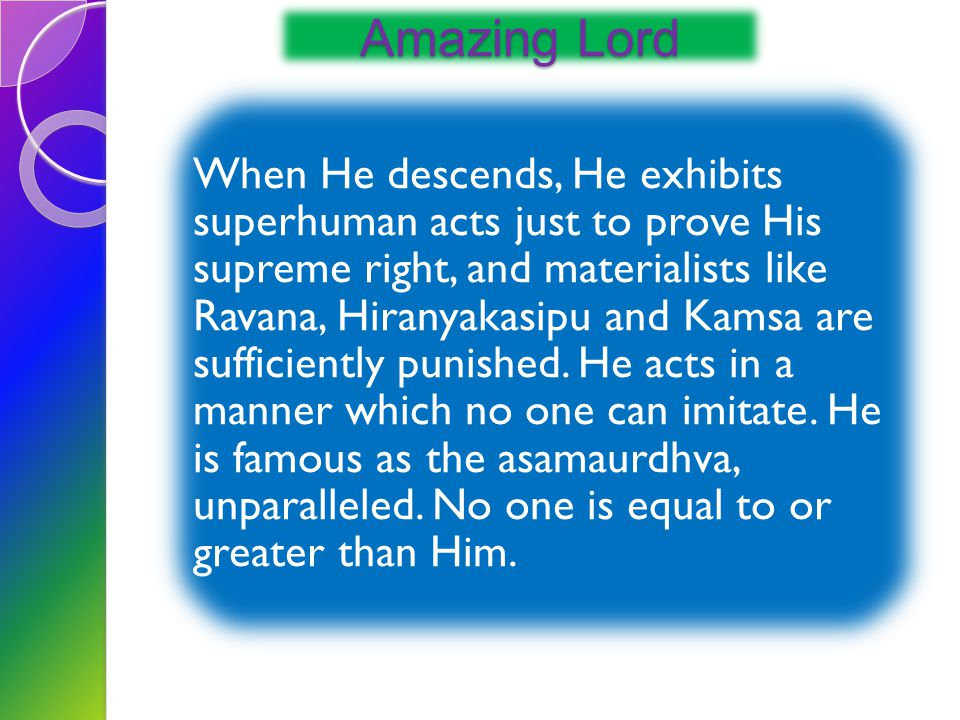 Key points The Lord then appears in His transcendental form without any tinge of material qualities.
