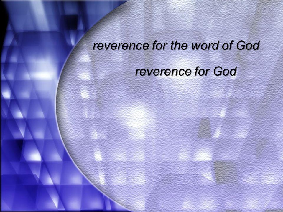 reverence for the word of God reverence for God
