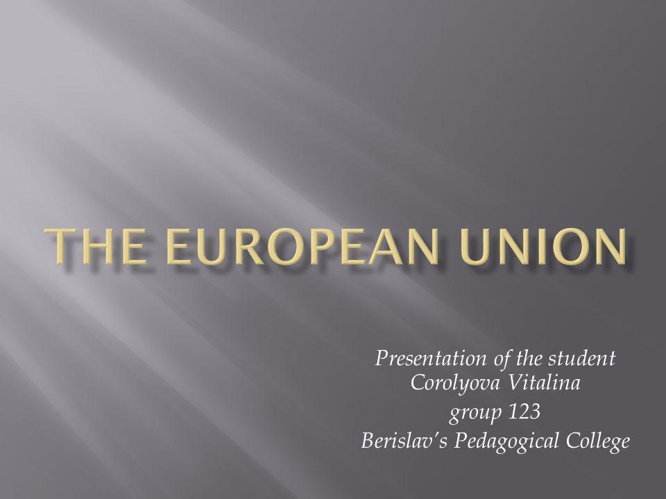 Presentation of the student Corolyova Vitalina group 123 Berislavs Pedagogical College