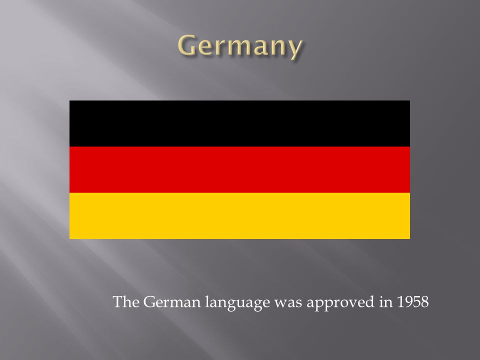 The German language was approved in 1958