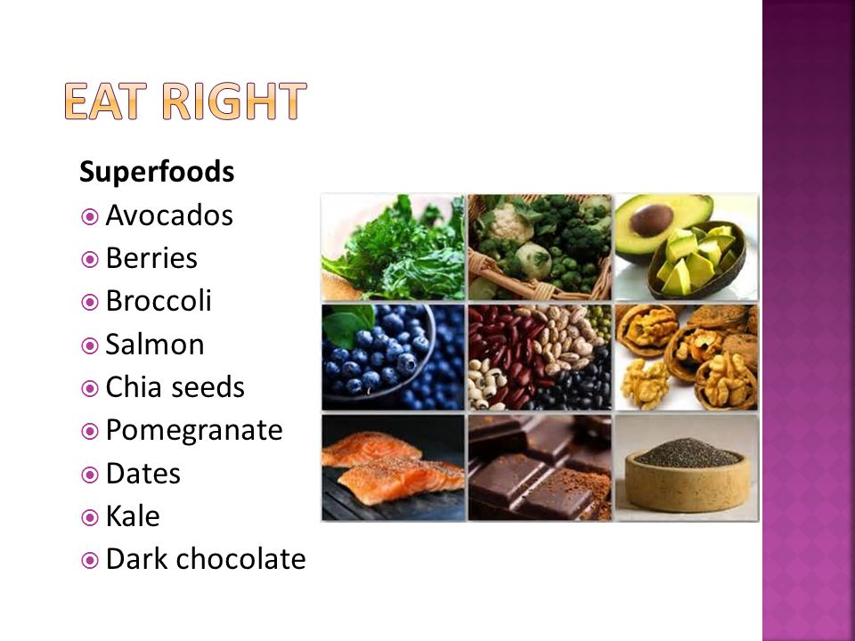 Superfoods Avocados Berries Broccoli Salmon Chia seeds Pomegranate Dates Kale Dark chocolate
