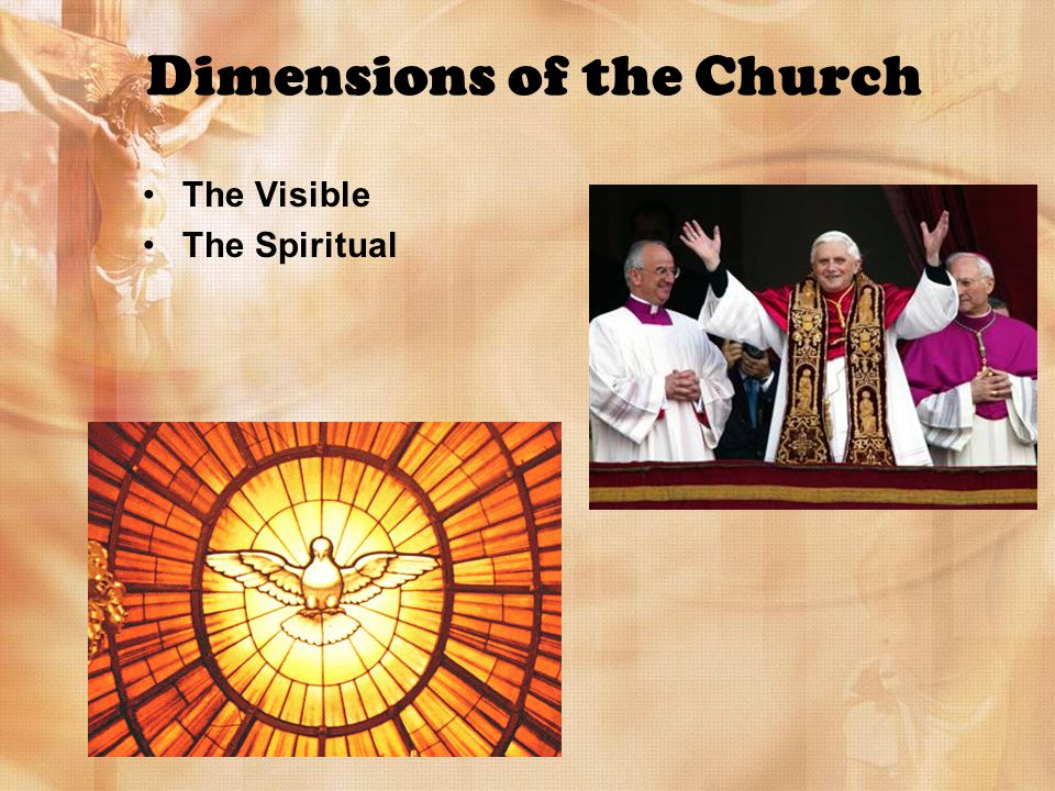 Dimensions of the Church The Visible The Spiritual