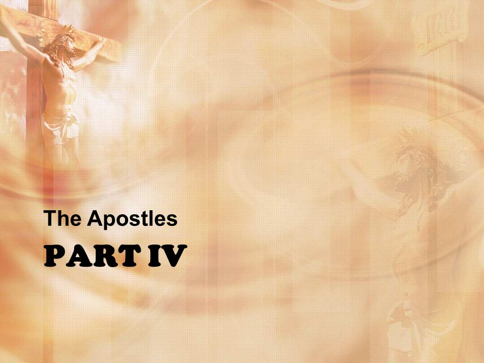 PART IV The Apostles