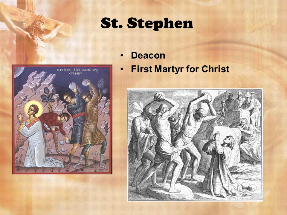 St. Stephen Deacon First Martyr for Christ