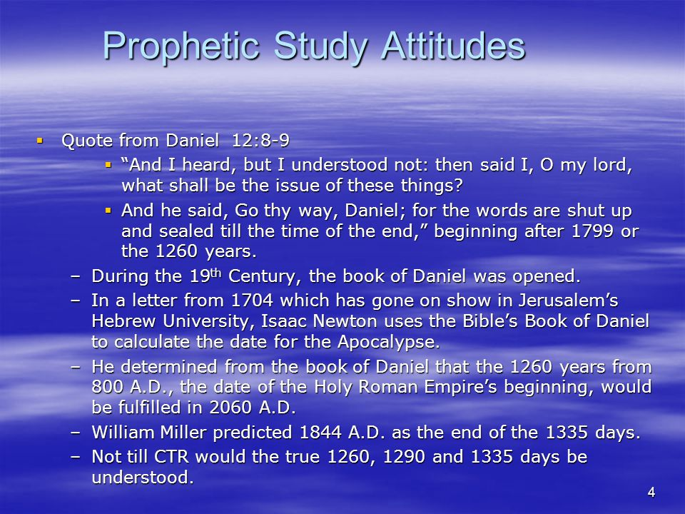 Prophetic Study Attitudes Quote from CTR about Revelation- R 3572:5 Quote from CTR about Revelation- R 3572:5 At the time the features of the symbolical Revelation shall come to be understood and appreciated by the Lord s people, we may know that the time of the completion is near at hand.