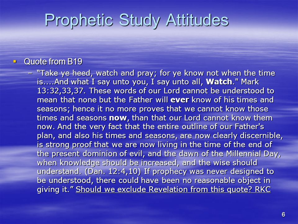 Prophetic Study Attitudes Introduction Introduction Our assignment: Proper Attitude for Revelation Study Our assignment: Proper Attitude for Revelation Study But first, a few words about deciding to Study Revelation.